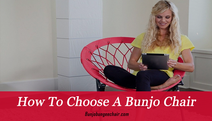 How To Choose A Bunjo Chair